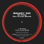 Binary Inc - Da Police / One armed bandit